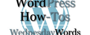 Wednesday Words: WordPress